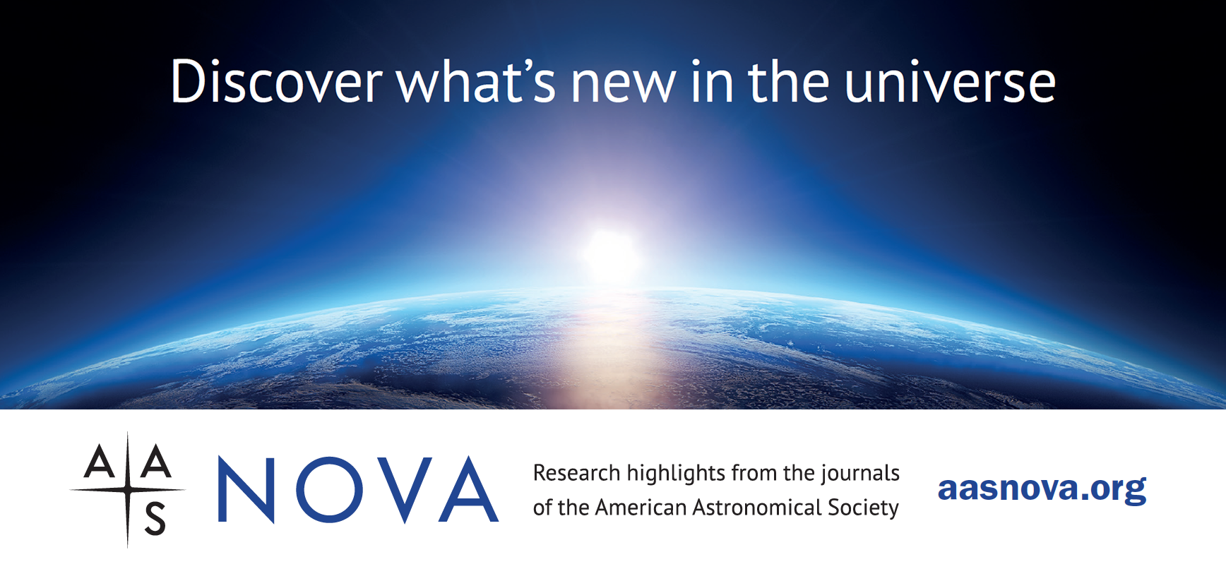 "Image of the Sun rising behind the Earth's horizon with the text ""Discover what's new in the universe"", the AAS Nova logo, and ""aasnova.org"" superposed."